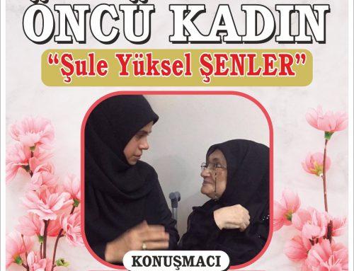 İslamda Öncü Kadın Şule Yüksel Şenler